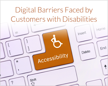 Digital Barriers Faced by Customers with Disabilities
