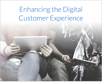 Enhancing the Digital Customer Experience