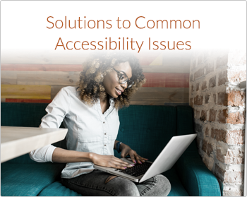 Solutions to Common Accessibility Issues