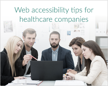 Web accessibility tips for healthcare companies