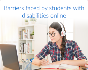 Barriers faced by students with disabilities online