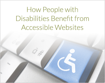 How People with Disabilities Benefit from Accessible Websites
